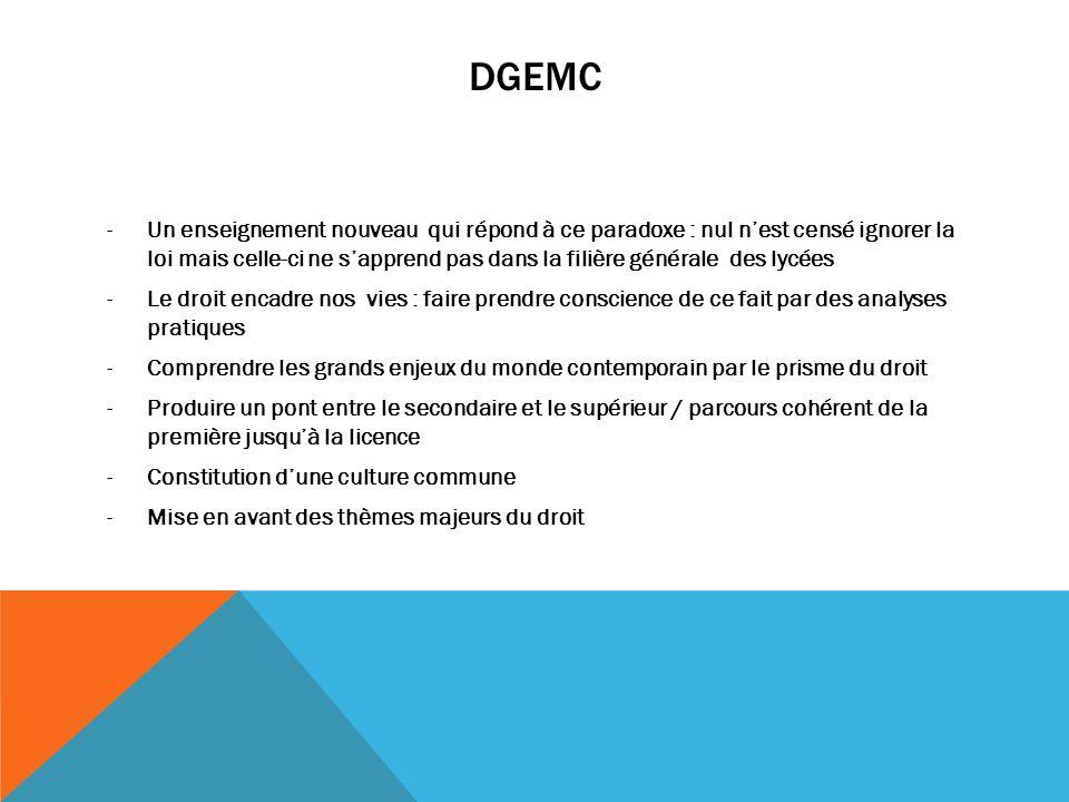 DGEMC -Un enseignement nouveau qui répond à ce paradoxe : nul nest censé ignorer la loi mais celle-ci ne sapprend pas dans la filière générale des lyc