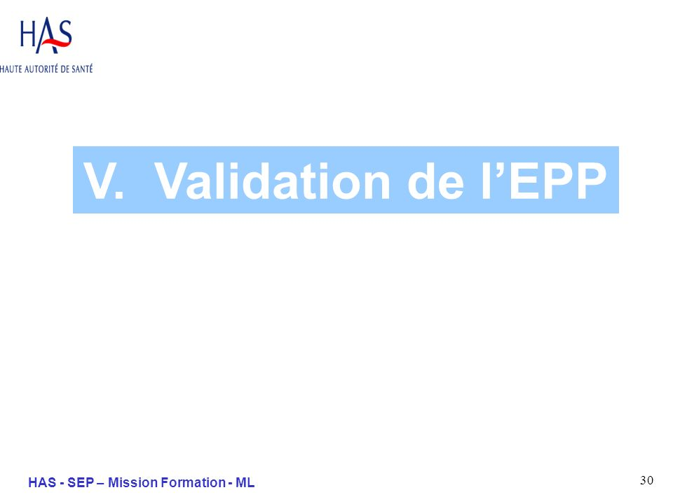 30 HAS - SEP – Mission Formation - ML V. Validation de lEPP