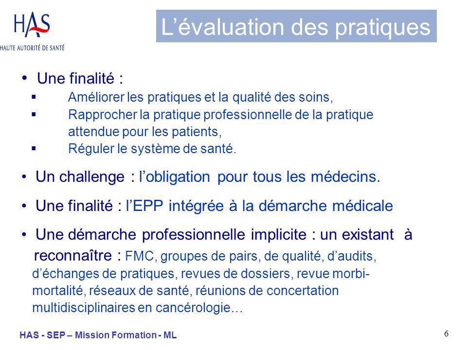 6 HAS - SEP – Mission Formation - ML Une finalité : Améliorer les pratiques et la qualité des soins, Rapprocher la pratique professionnelle de la prat