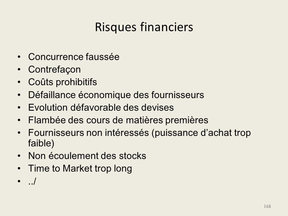 Risques financiers Concurrence faussée Contrefaçon Coûts prohibitifs Défaillance économique des fournisseurs Evolution défavorable des devises Flambée