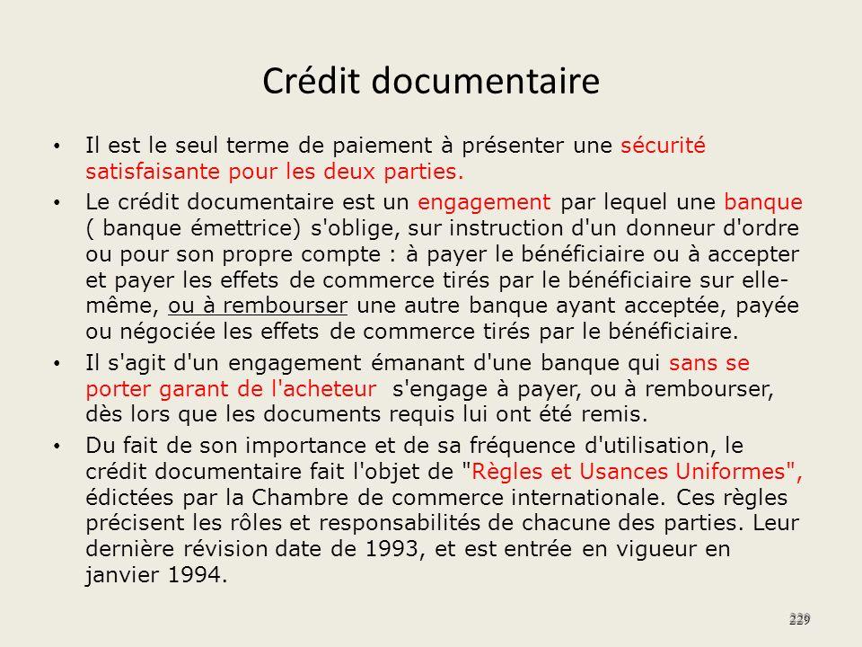 Crédit documentaire Il est le seul terme de paiement à présenter une sécurité satisfaisante pour les deux parties. Le crédit documentaire est un engag
