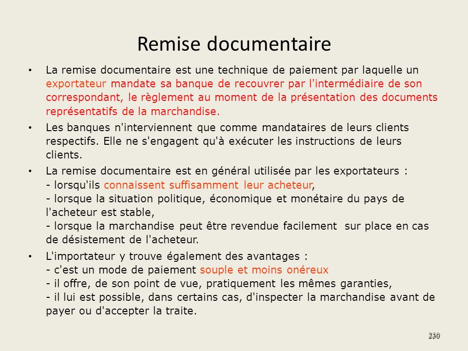 Remise documentaire La remise documentaire est une technique de paiement par laquelle un exportateur mandate sa banque de recouvrer par l'intermédiair