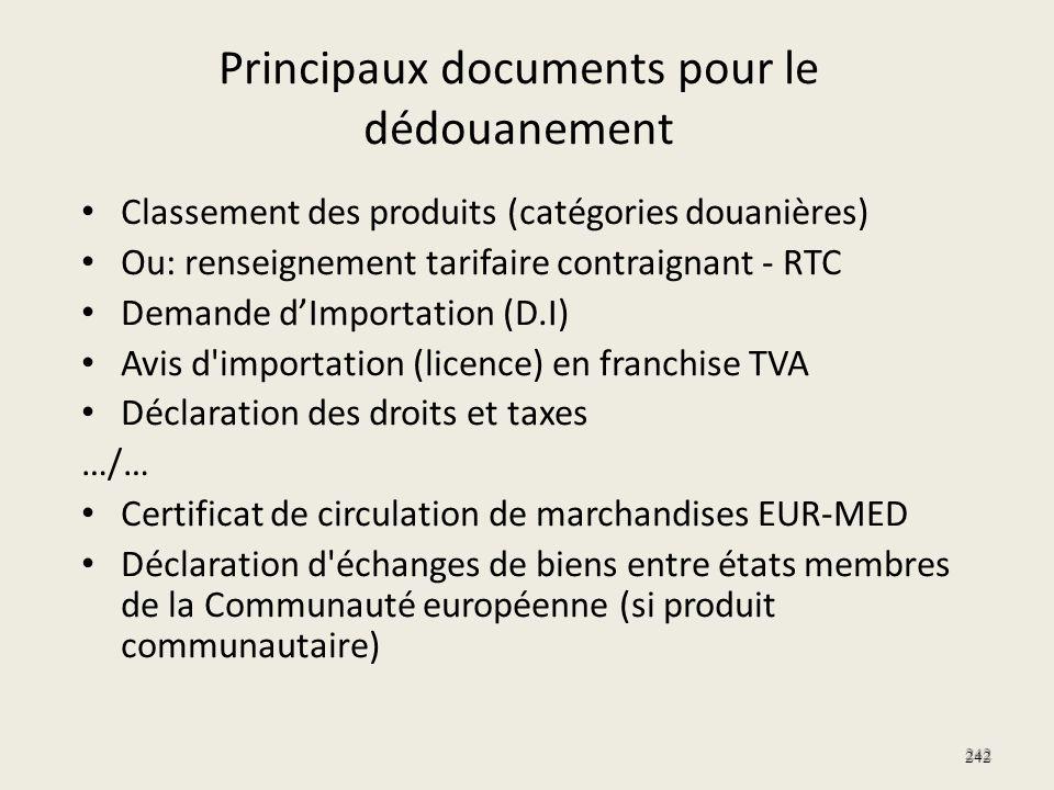 Principaux documents pour le dédouanement Classement des produits (catégories douanières) Ou: renseignement tarifaire contraignant - RTC Demande dImpo