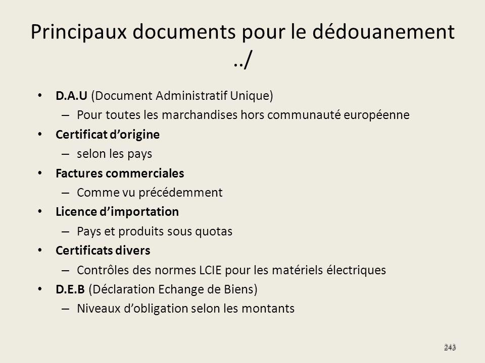 Principaux documents pour le dédouanement../ D.A.U (Document Administratif Unique) – Pour toutes les marchandises hors communauté européenne Certifica