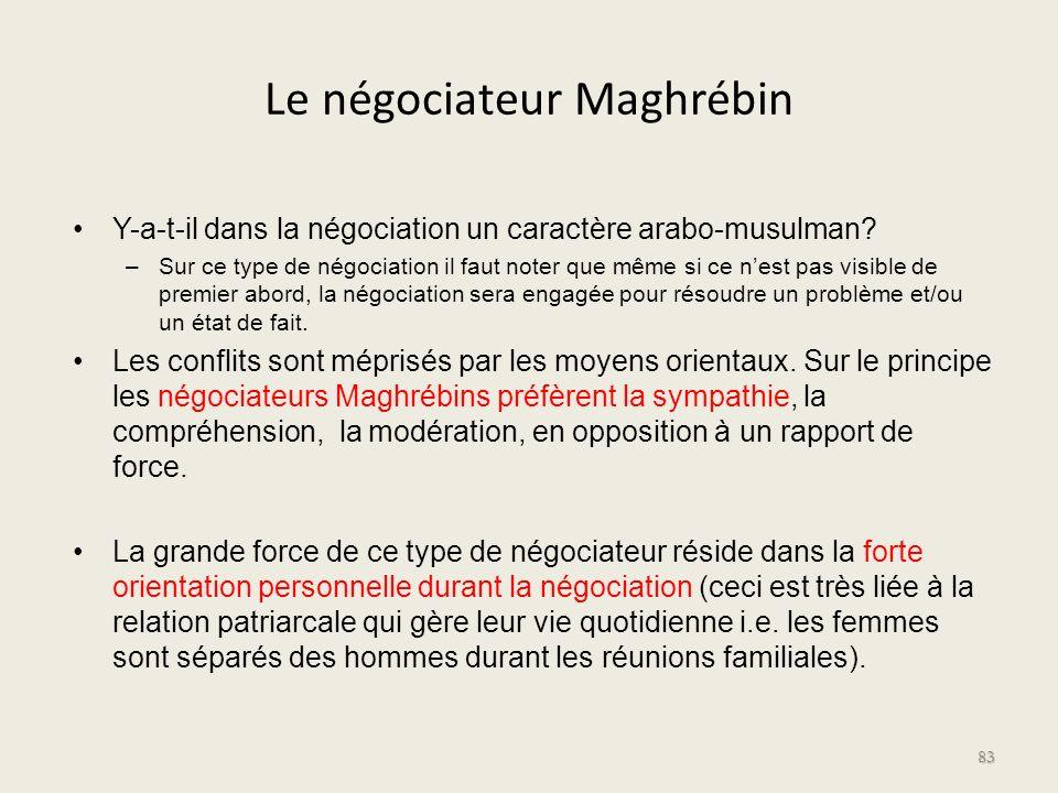 Le négociateur Maghrébin Y-a-t-il dans la négociation un caractère arabo-musulman? –Sur ce type de négociation il faut noter que même si ce nest pas v