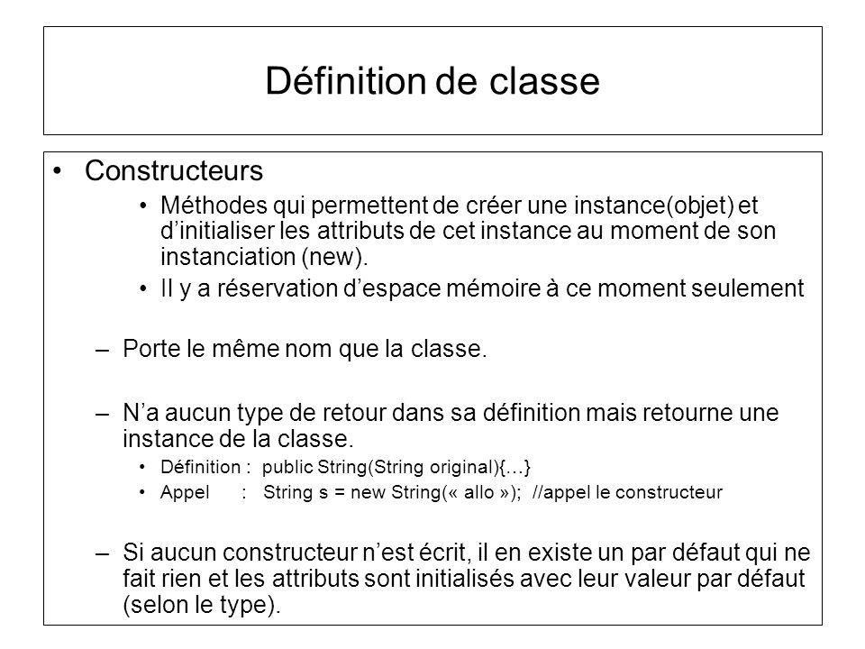 Définition de classe Constructeurs Méthodes qui permettent de créer une instance(objet) et dinitialiser les attributs de cet instance au moment de son