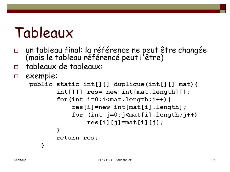 héritagePOO-L3 H. Fauconnier220 Tableaux un tableau final: la référence ne peut être changée (mais le tableau référencé peut l'être) tableaux de table
