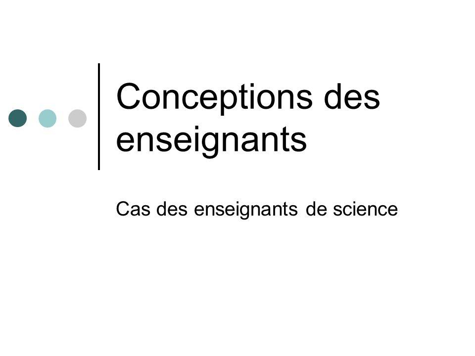 Conceptions des enseignants Cas des enseignants de science