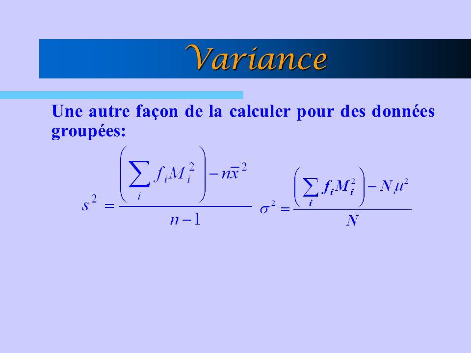 Variance Une autre façon de la calculer pour des données groupées: