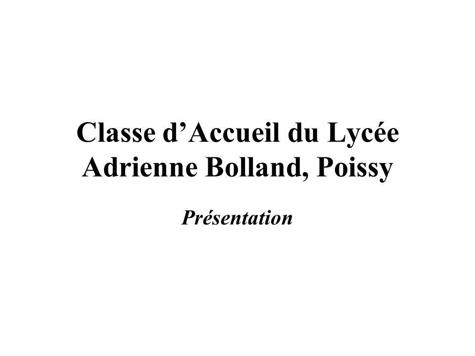 Classe dAccueil du Lycée Adrienne Bolland, Poissy Présentation