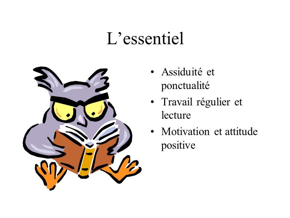 Lessentiel Assiduité et ponctualité Travail régulier et lecture Motivation et attitude positive