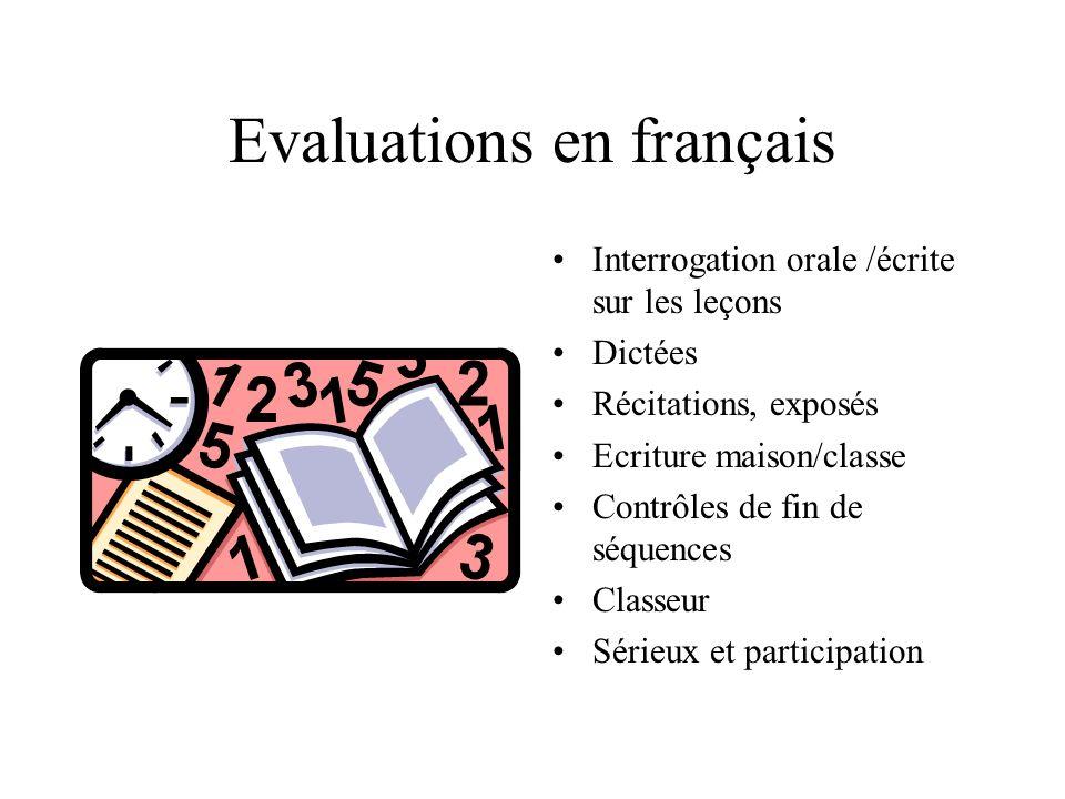 Evaluations en français Interrogation orale /écrite sur les leçons Dictées Récitations, exposés Ecriture maison/classe Contrôles de fin de séquences C