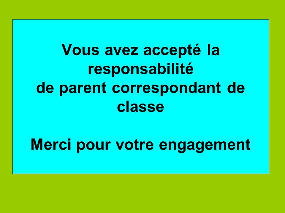 Vous avez accepté la responsabilité de parent correspondant de classe Merci pour votre engagement