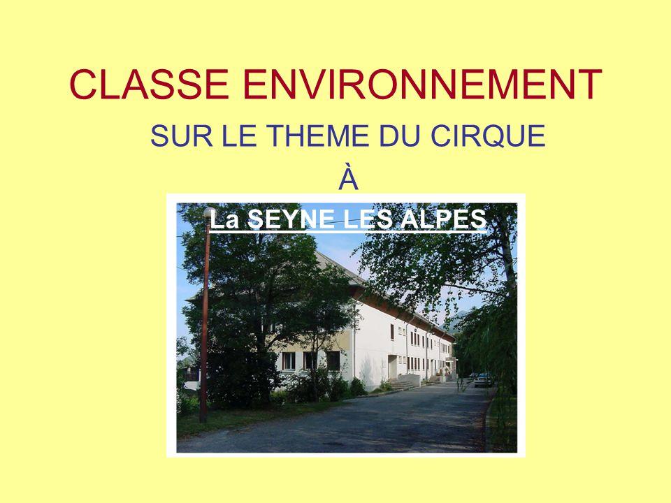 CLASSE ENVIRONNEMENT SUR LE THEME DU CIRQUE À La SEYNE LES ALPES
