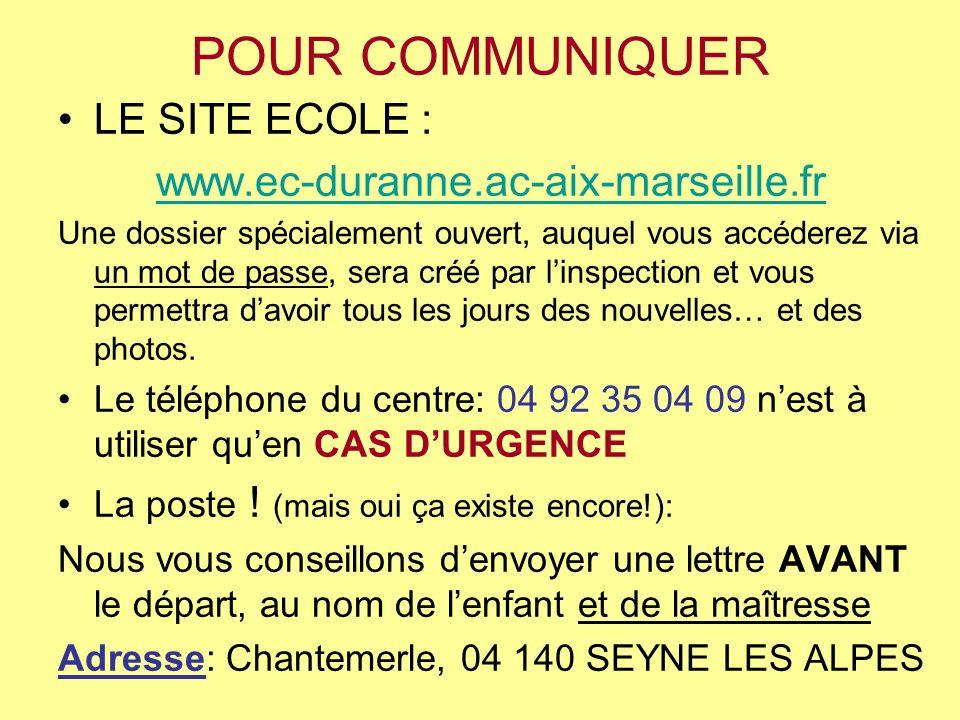 POUR COMMUNIQUER LE SITE ECOLE : www.ec-duranne.ac-aix-marseille.fr Une dossier spécialement ouvert, auquel vous accéderez via un mot de passe, sera c