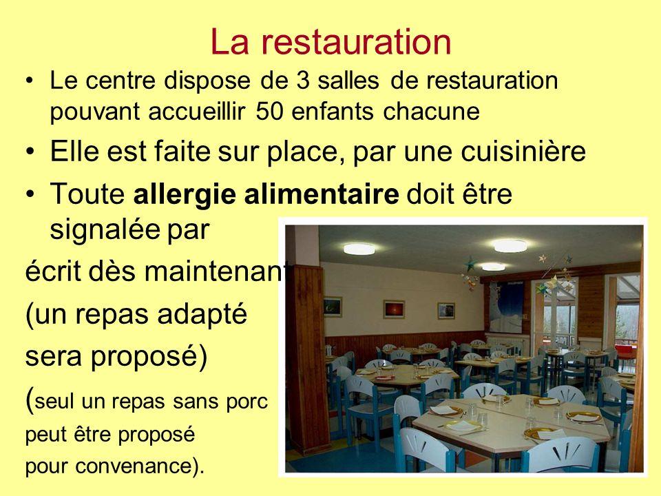 La restauration Le centre dispose de 3 salles de restauration pouvant accueillir 50 enfants chacune Elle est faite sur place, par une cuisinière Toute