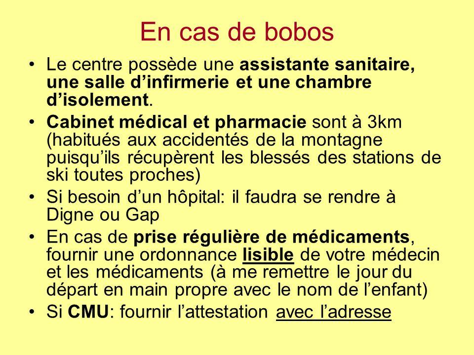 En cas de bobos Le centre possède une assistante sanitaire, une salle dinfirmerie et une chambre disolement. Cabinet médical et pharmacie sont à 3km (