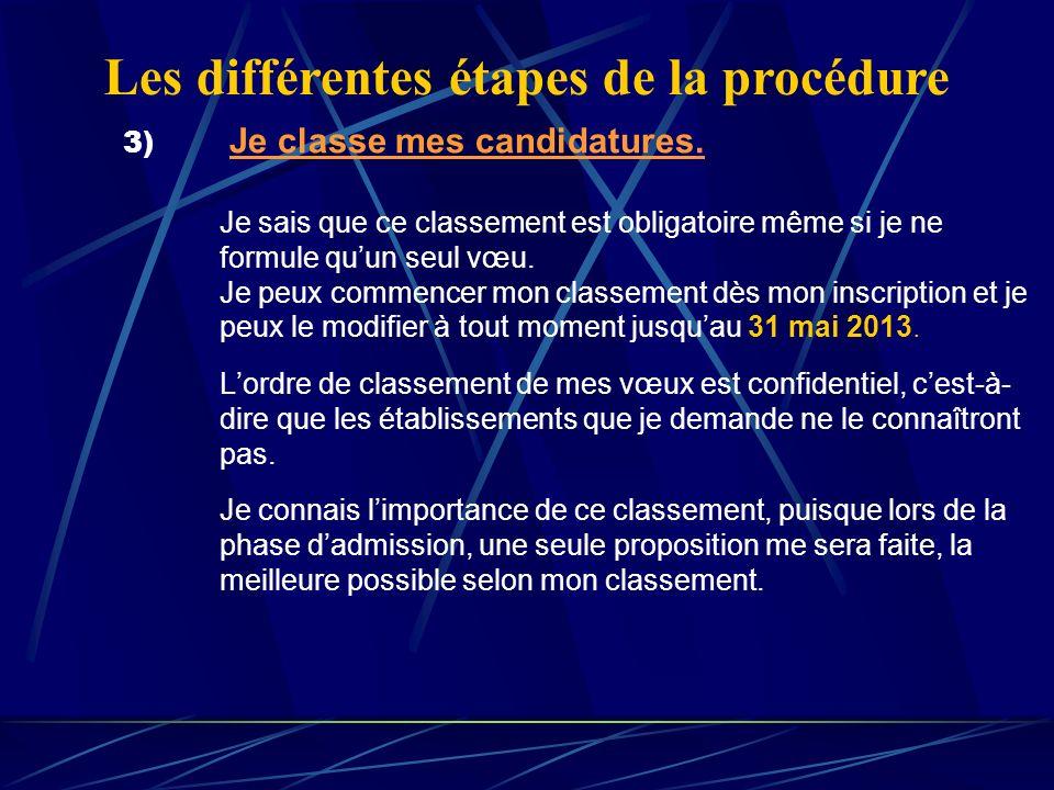 3) Je classe mes candidatures. Je sais que ce classement est obligatoire même si je ne formule quun seul vœu. Je peux commencer mon classement dès mon