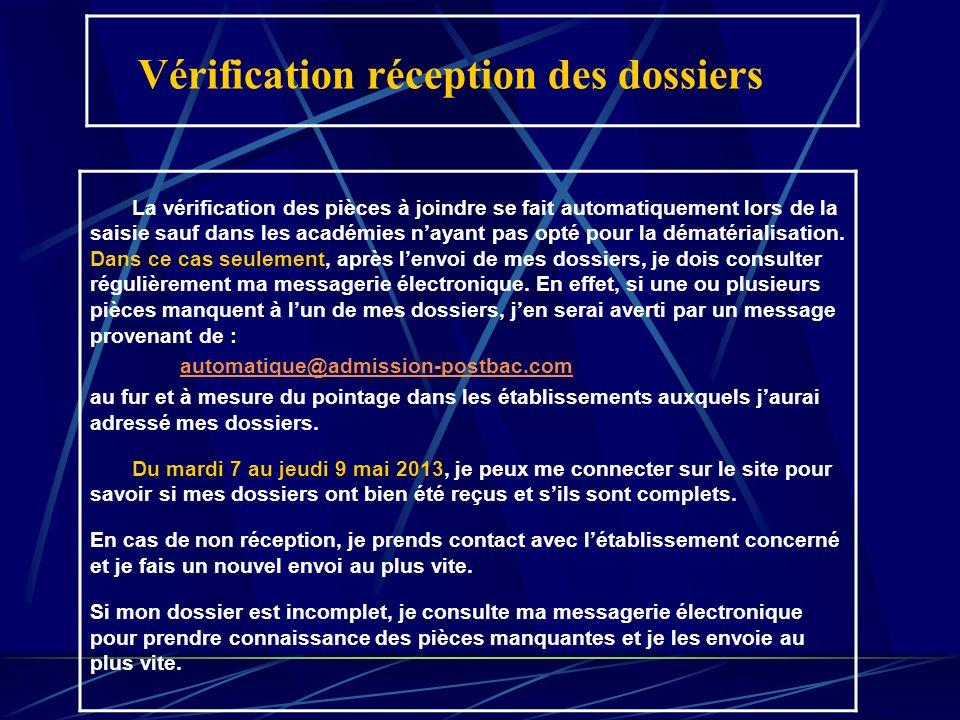 Vérification réception des dossiers La vérification des pièces à joindre se fait automatiquement lors de la saisie sauf dans les académies nayant pas