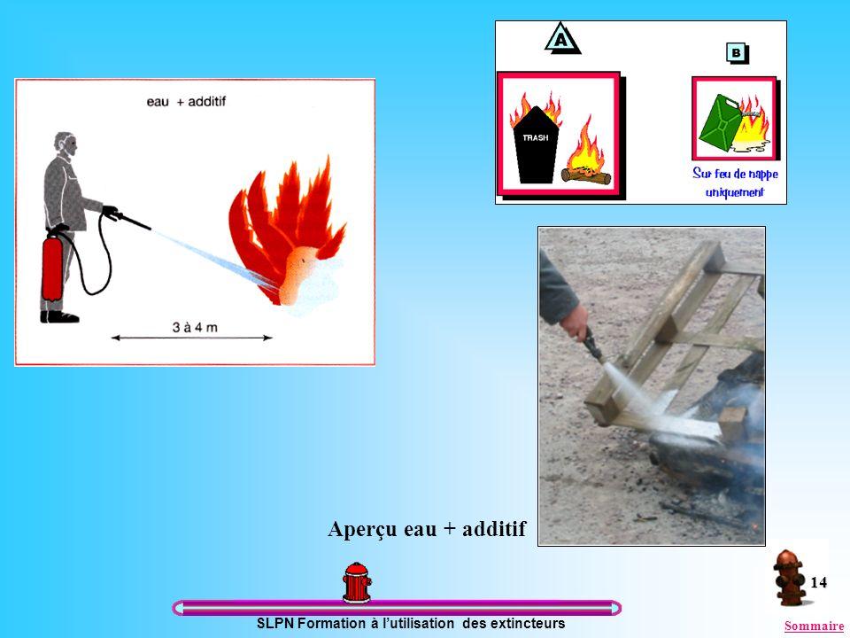 SLPN Formation à lutilisation des extincteurs 14 Aperçu eau + additif Sommaire