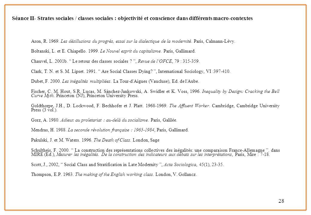 28 Aron, R. 1969. Les désillusions du progrès, essai sur la dialectique de la modernité. Paris, Calmann-Lévy. Boltanski, L. et E. Chiapello. 1999. Le