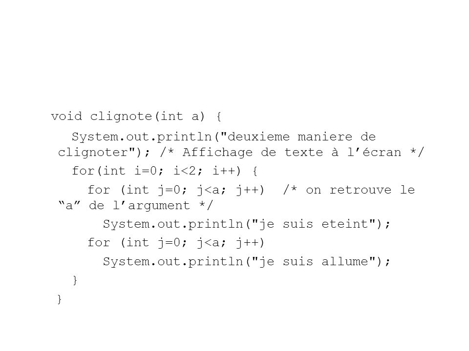 void clignote(int a) { System.out.println(