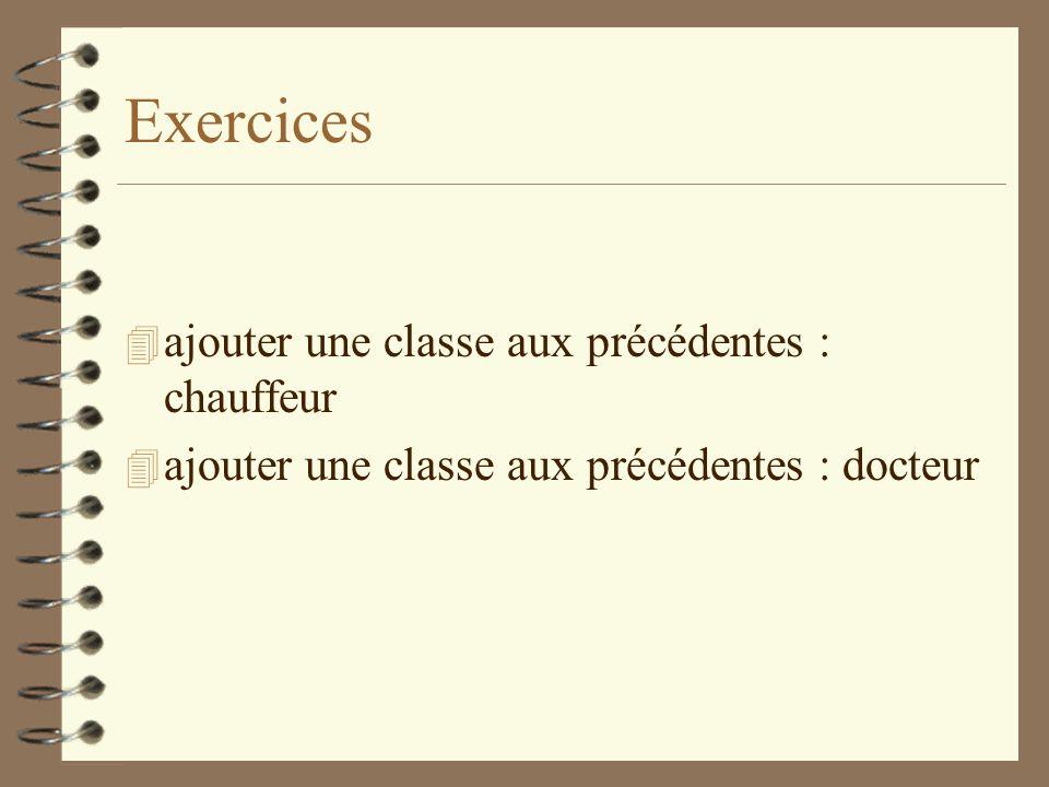 Exercices 4 ajouter une classe aux précédentes : chauffeur 4 ajouter une classe aux précédentes : docteur