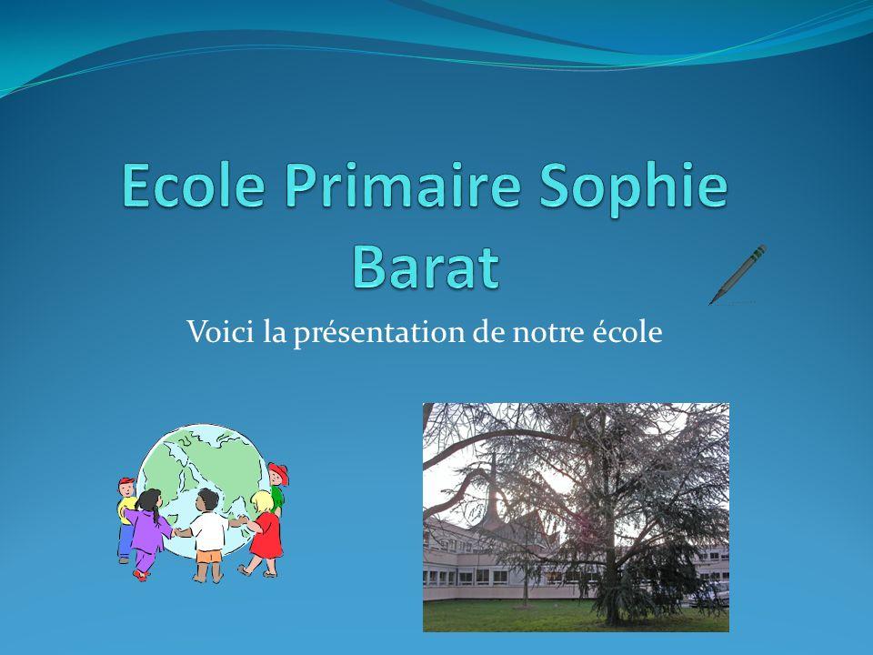 Voici la présentation de notre école