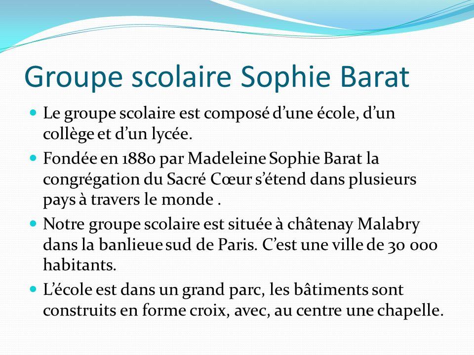 Groupe scolaire Sophie Barat Le groupe scolaire est composé dune école, dun collège et dun lycée.
