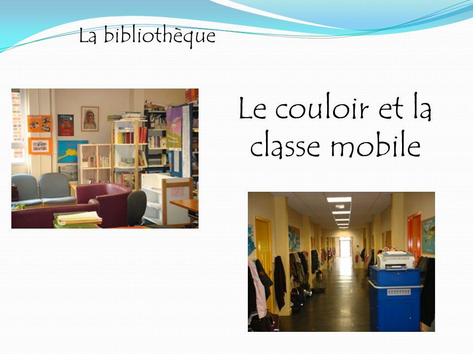La bibliothèque Le couloir et la classe mobile