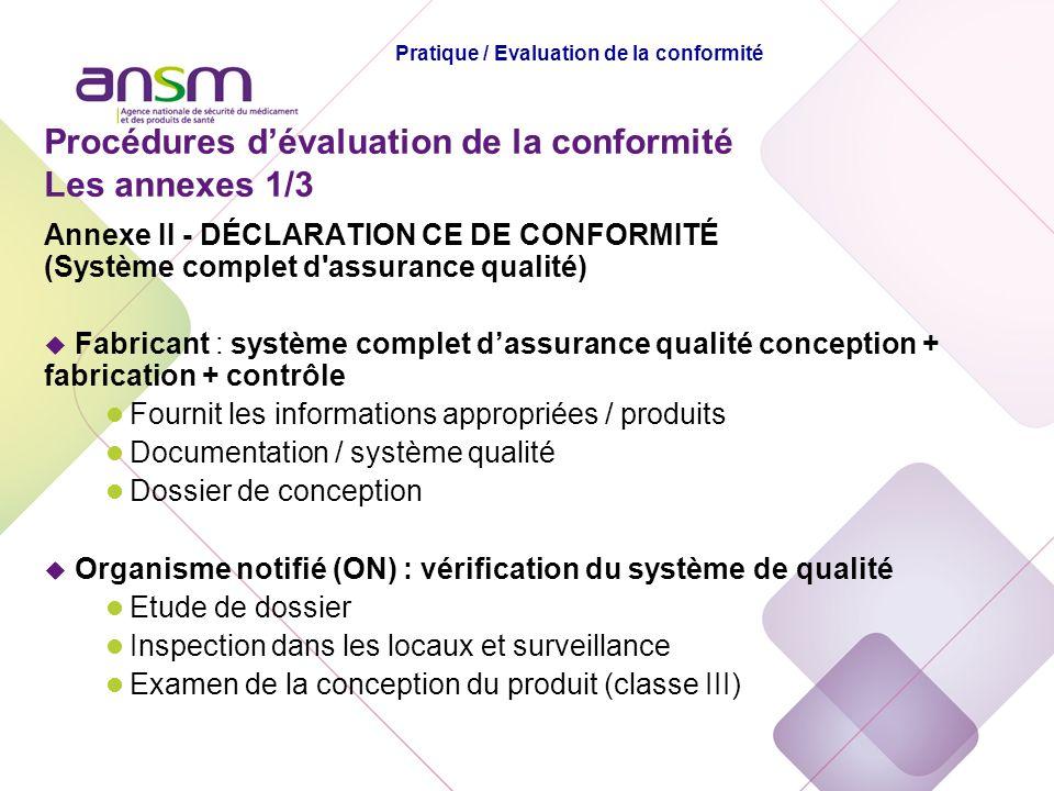 Annexe II - DÉCLARATION CE DE CONFORMITÉ (Système complet d'assurance qualité) u Fabricant : système complet dassurance qualité conception + fabricati