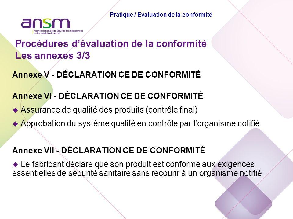 Annexe V - DÉCLARATION CE DE CONFORMITÉ Annexe VI - DÉCLARATION CE DE CONFORMITÉ u Assurance de qualité des produits (contrôle final) u Approbation du