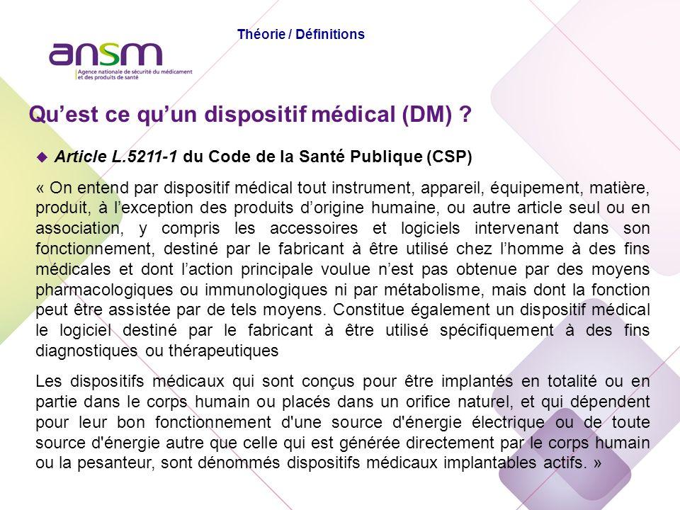 u Article L.5211-1 du Code de la Santé Publique (CSP) « On entend par dispositif médical tout instrument, appareil, équipement, matière, produit, à le