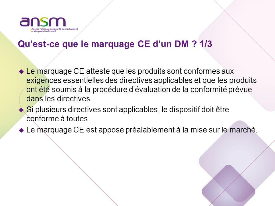 Quest-ce que le marquage CE dun DM ? 1/3 u Le marquage CE atteste que les produits sont conformes aux exigences essentielles des directives applicable