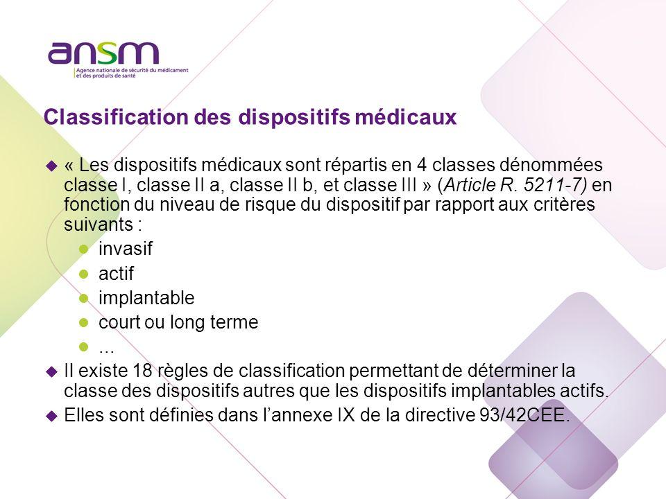Classification des dispositifs médicaux u « Les dispositifs médicaux sont répartis en 4 classes dénommées classe I, classe II a, classe II b, et class