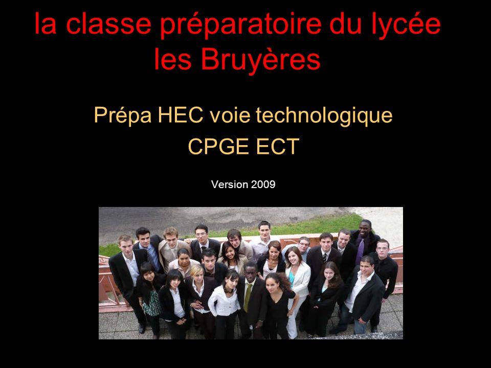 21/05/2014 la classe préparatoire du lycée les Bruyères Prépa HEC voie technologique CPGE ECT Version 2009