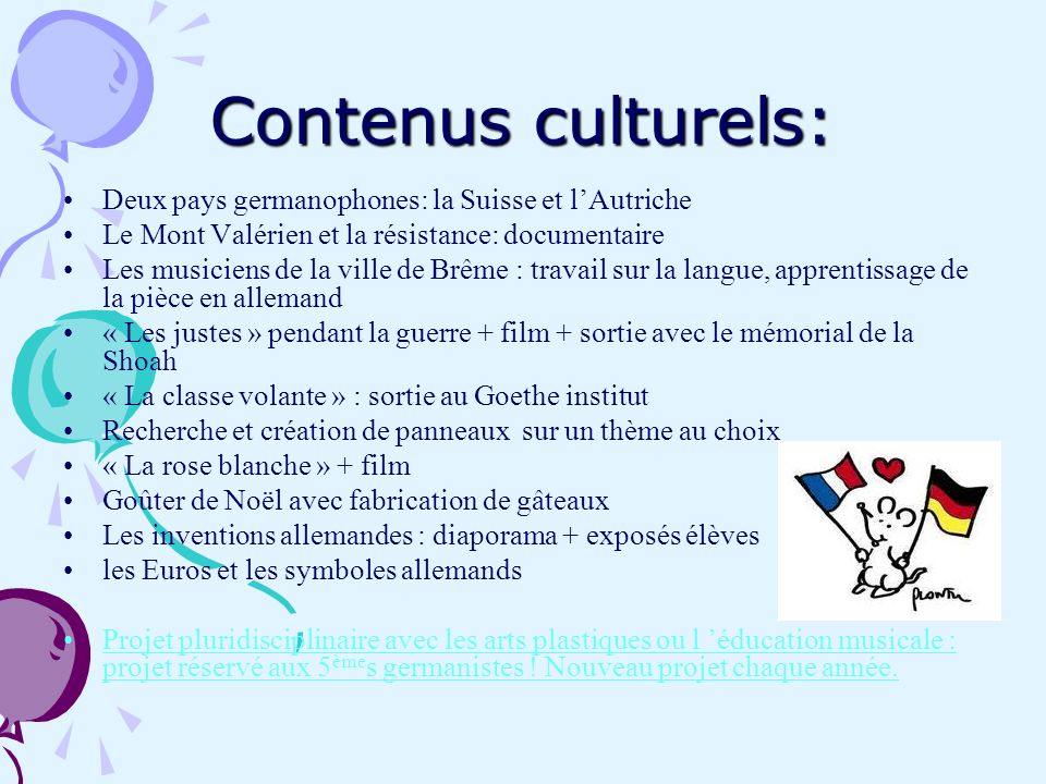Contenus culturels: Deux pays germanophones: la Suisse et lAutriche Le Mont Valérien et la résistance: documentaire Les musiciens de la ville de Brême