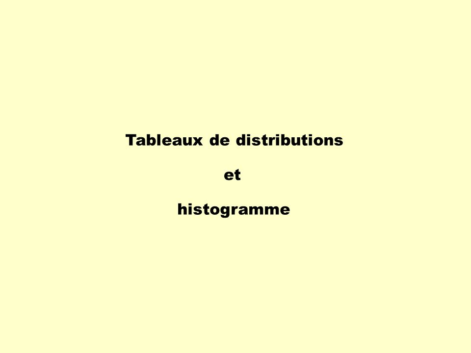 Tableaux de distributions et histogramme
