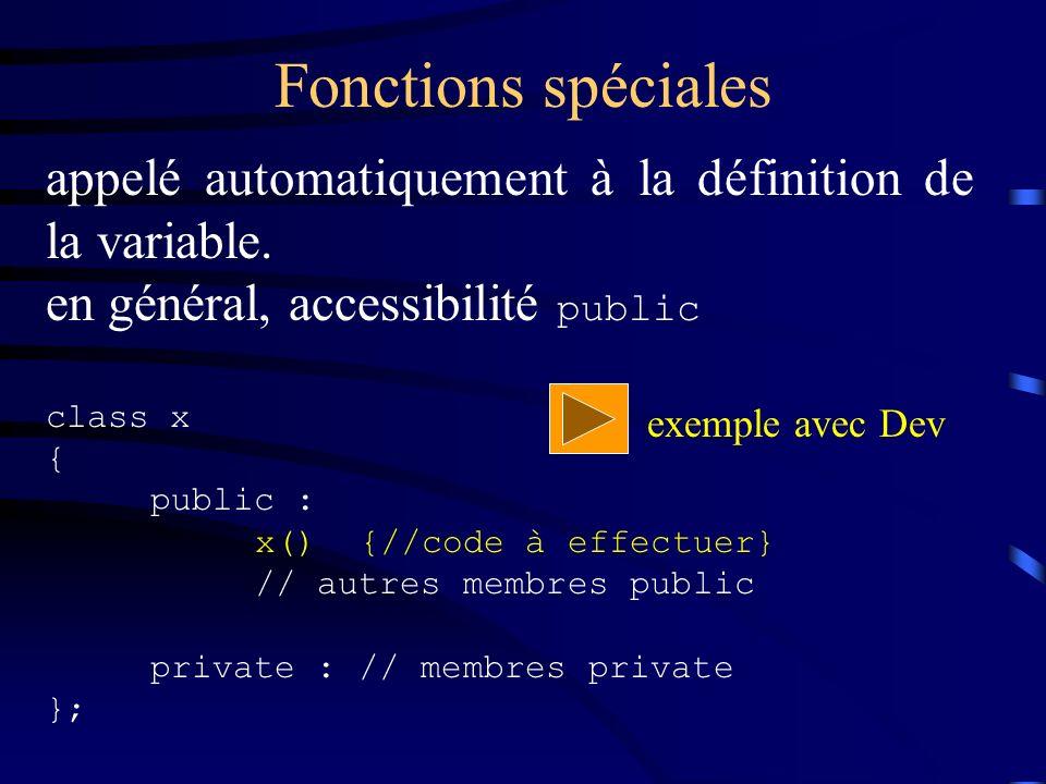 Fonctions spéciales appelé automatiquement à la définition de la variable.