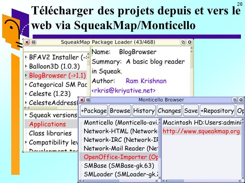 26 Télécharger des projets depuis et vers le web via SqueakMap/Monticello