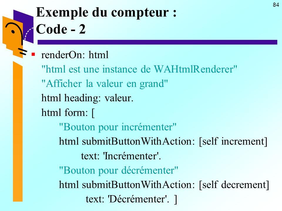 84 Exemple du compteur : Code - 2 renderOn: html