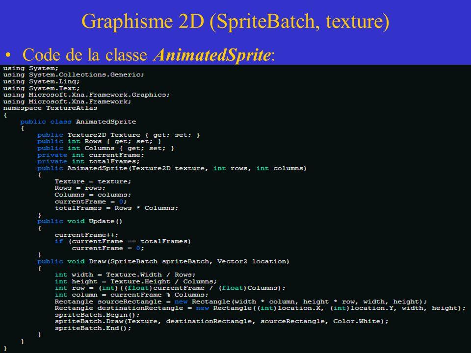 Graphisme 2D (SpriteBatch, texture) Code de la classe AnimatedSprite: