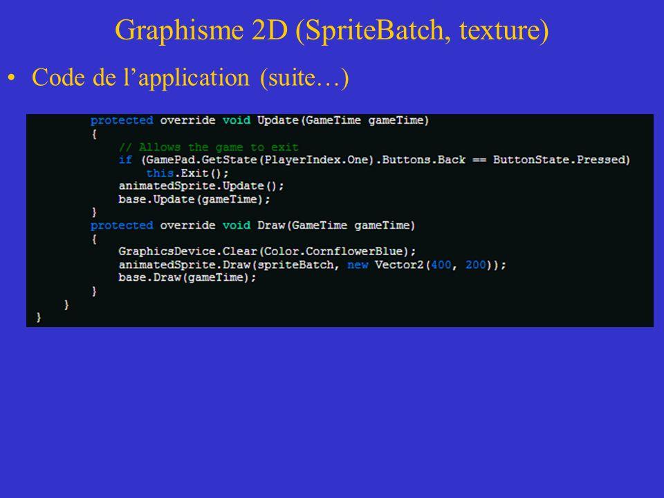 Graphisme 2D (SpriteBatch, texture) Code de lapplication (suite…)