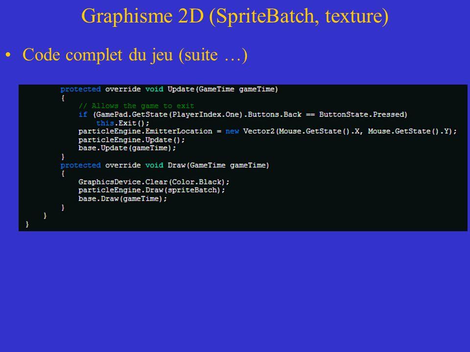 Graphisme 2D (SpriteBatch, texture) Code complet du jeu (suite …)