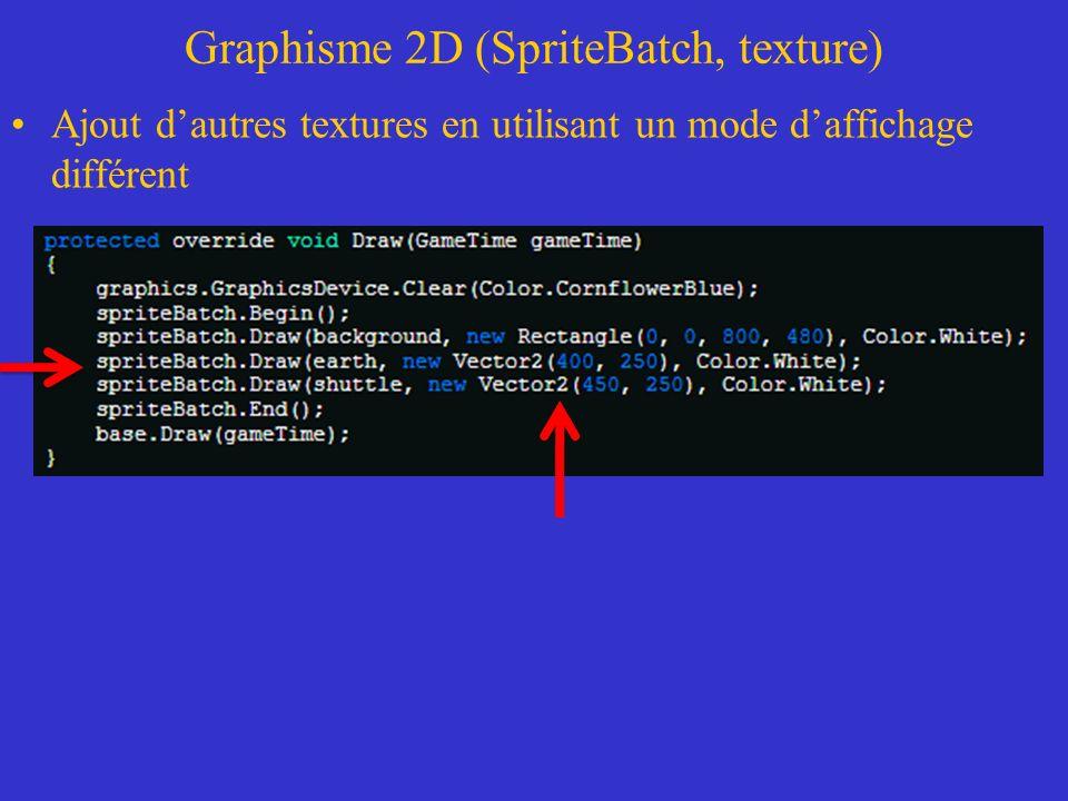 Graphisme 2D (SpriteBatch, texture) Ajout dautres textures en utilisant un mode daffichage différent (Affichage)