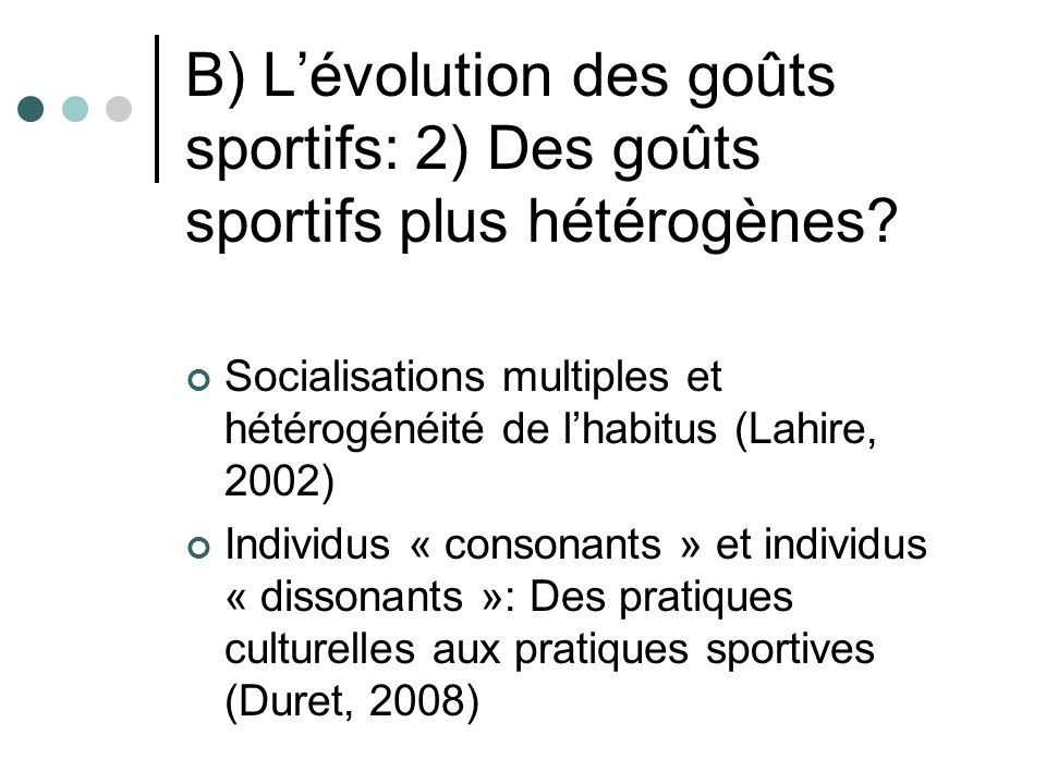 B) Lévolution des goûts sportifs: 2) Des goûts sportifs plus hétérogènes.