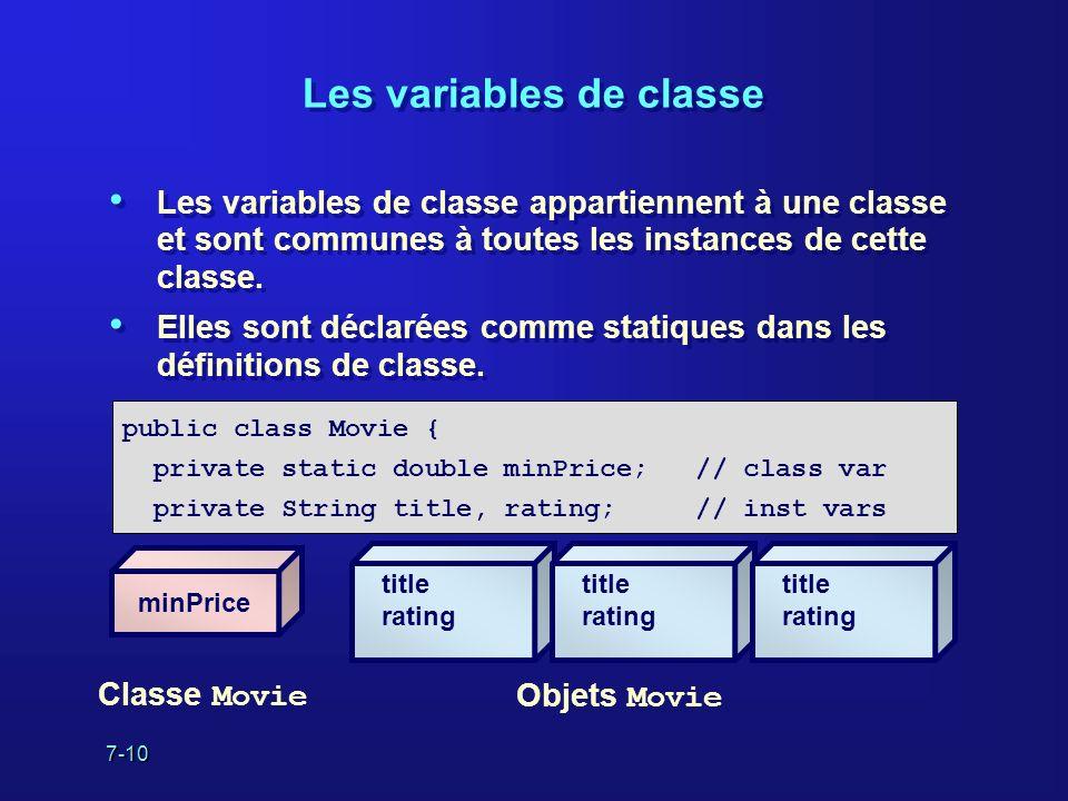 7-10 title rating Les variables de classe Les variables de classe appartiennent à une classe et sont communes à toutes les instances de cette classe.