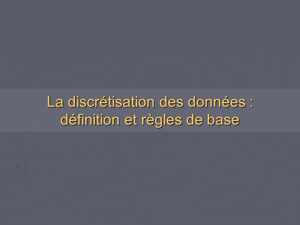 Méthodes de discrétisation 5.