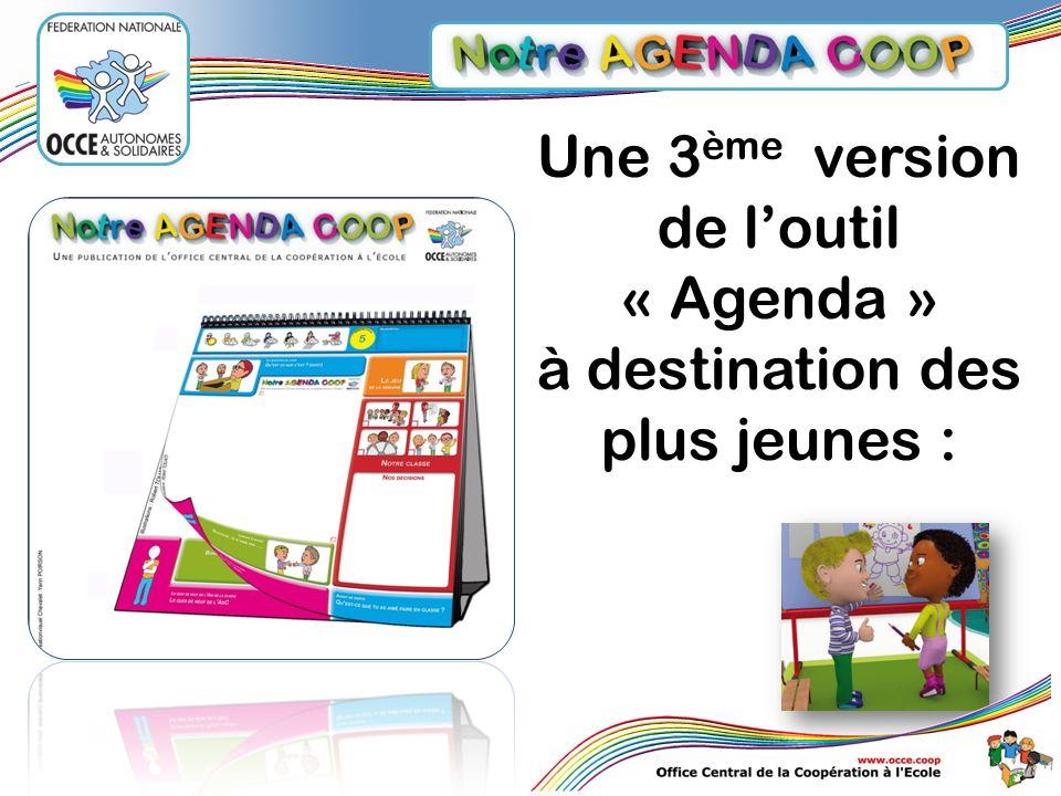 Une 3 ème version de loutil « Agenda » à destination des plus jeunes :