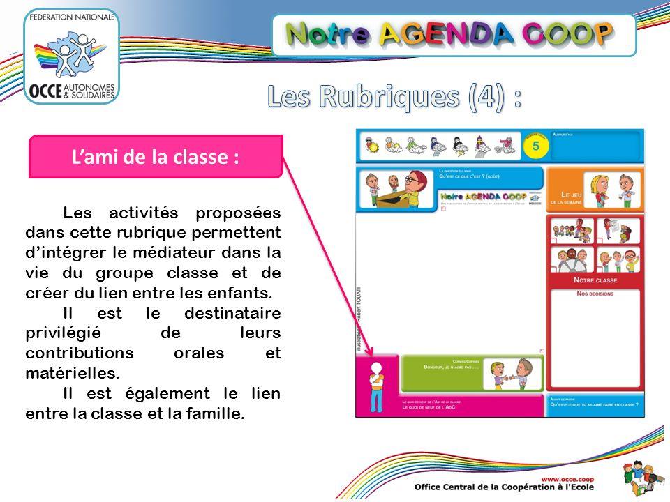 Lami de la classe : Les activités proposées dans cette rubrique permettent dintégrer le médiateur dans la vie du groupe classe et de créer du lien ent